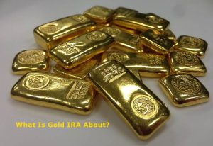 What Is Gold IRA About