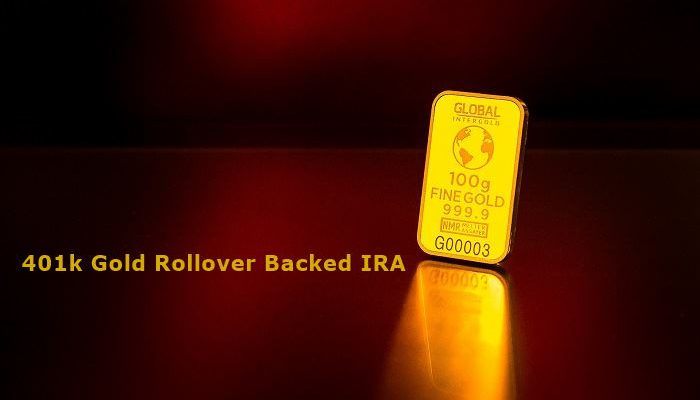 401k Gold Rollover Backed IRA