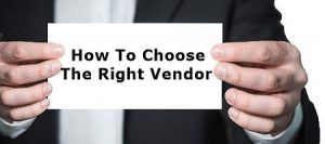 How To Choose The Right Vendor